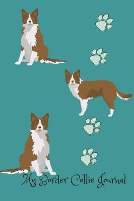 My Border Collie Journal : Cute Dog Breed Journal Wide Ruled Lined Paper