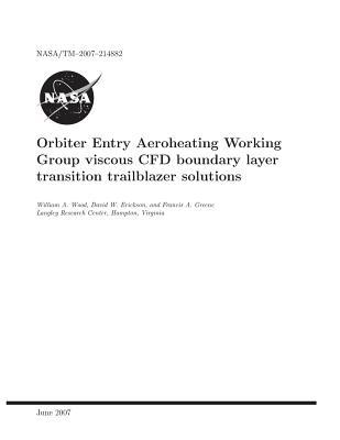 Orbiter Entry Aeroheating Working Group Viscous Cfd Boundary Layer Transition Trailblazer Solutions