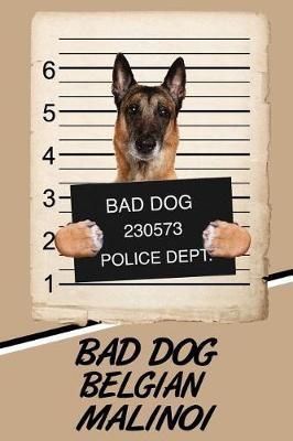 Bad Dog Belgian Malinoi  Blood Sugar Diet Diary Journal Log Notebook Featuring 120 Pages 6x9