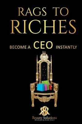 Rags to Riches Become a CEO Instantly