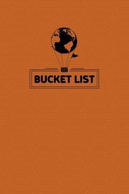 My Bucket List  Guided Prompt Journal / Notebook for Your Ideas and Adventures Orange Cover with Balloon