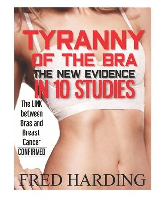 Tyranny of the Bra  The New Evidence in 10 Studies