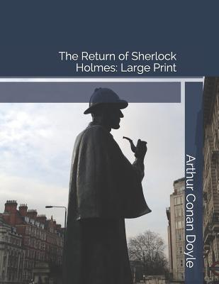 The Return of Sherlock Holmes  Large Print