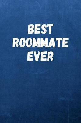 Best Roommate Ever : Legacy Creations : 9781795182317