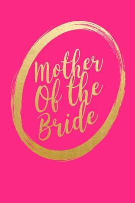 Mother of the Bride  Gold and Pink Mother of the Bride Gift Journal