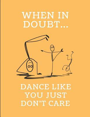 When in Doubt... Dance Like You Just Don't Care : 2020 - 2021 Weekly Calendar Planner
