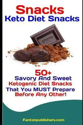 Snacks  Keto Diet Snacks 50+ Savory and Sweet Ketogenic Diet Snacks That You Must Prepare Before Any Other!