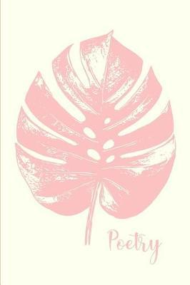 Poetry  Minimalist Monstera Leaf 6 X 9 Notebook in Blush and Gold with 120 Alternating Lined and Blank Pages for Writing and Drawing Your Thoughts and Feelings