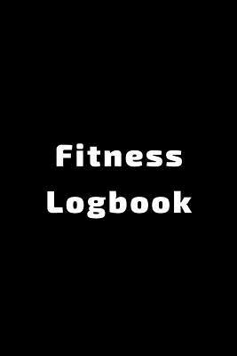 Fitness Logbook  Workout journal with 100 pages Keep track of your progress Weight, reps, meals, comments section