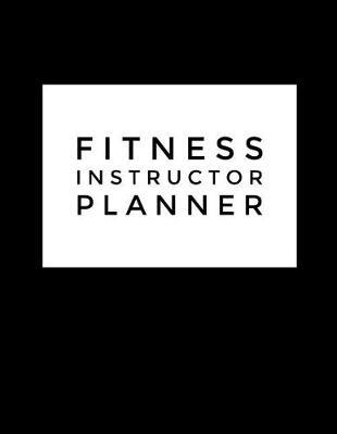 Fitness Instructor Planner  50 Pages for Group Fitness Teachers 8.5x11 Black & White Modern Cover