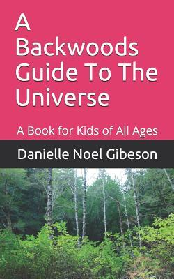 A Backwoods Guide To The Universe