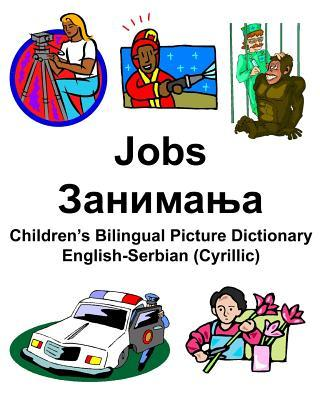English-Serbian (Cyrillic) Jobs/Занимања Children's Bilingual Picture Dictionary
