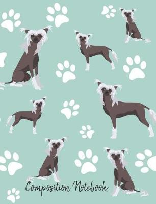 Composition Notebook  Chinese Crested Dog Paw Prints Cute School Notebook 100 Pages Wide Ruled Paper