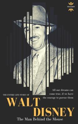 Walt Disney  The Man Behind the Mouse