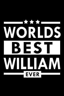 Worlds Best William Ever  Personalized Name Composition Notebook Journal for Boys and Men