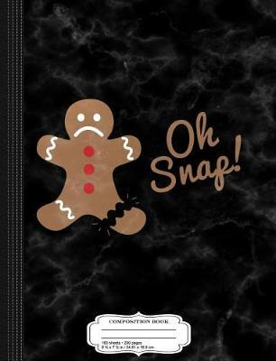 Oh Snap Gingerbread Man Composition Notebook
