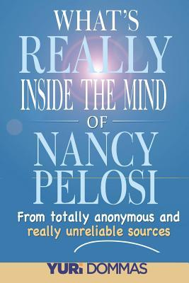 What's Really Inside the Mind of Nancy Pelosi