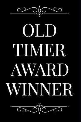 Old Timer Award Winner  110-Page Blank Lined Journal Funny Office Award Great for Coworker, Boss, Manager, Employee Gag Gift Idea