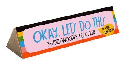 Okay, Let's Do This 3-Sided Wooden Desk Sign