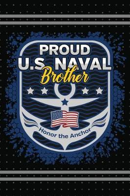 Proud U.S. Naval Brother  Military Honor the Anchor Lined Journal 6x9