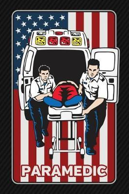 Paramedic  Lined Journal for EMS EMT Medical First Responders 6x9 120 Pages