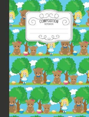 Composition Notebook  Magical Wide Ruled Comp Books for School - Goldilocks and the Three Bears