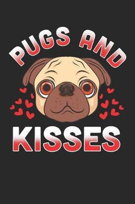 Pugs and Kisses  Dog Journal, College Ruled Lined Paper, 120 Pages, 6 X 9