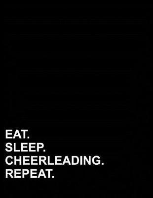 Eat Sleep Cheerleading Repeat  Graph Paper Notebook 1/4 Inch Squares, Blank Graphing Paper with Borders
