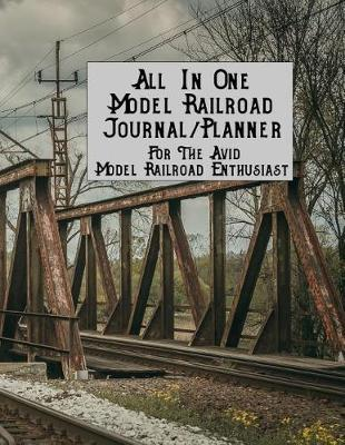 All in One Model Railroad Journal/Planner  For the Avid Model Railroad Enthusiast, B&w Interior, Wood Covered Train Bridge