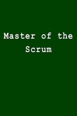 Master of the Scrum  Blank Lined Journal