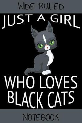 Black Cat Notebook  Composition Book Journal for Girls Who Love Black Cats (120 Wide Ruled Pages at 6 X 9 Inches)