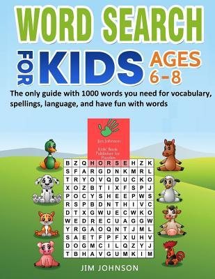 Word Search for Kids Ages 6-8 - The Only Guide with 1000 Words You Need for Vocabulary, Spellings, Language, and Have Fun with Words