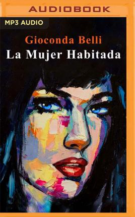 La Mujer Habitada/ the Inhabited Woman