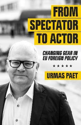 From Spectator to Actor: Changing gear in EU foreign policy