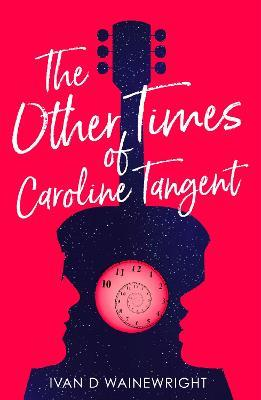 The Other Times of Caroline Tangent