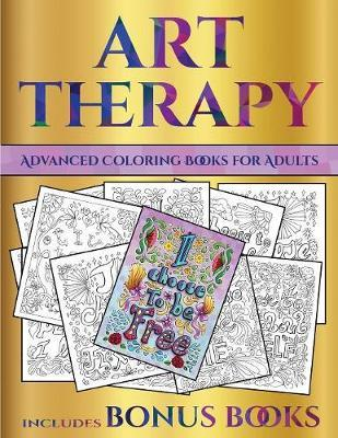 Advanced Coloring Books for Adults (Art Therapy) : James ...