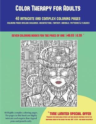 Color Therapy for Adults (40 Complex and Intricate Coloring ...
