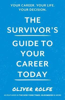 The Survivor's Guide To Your Career Today