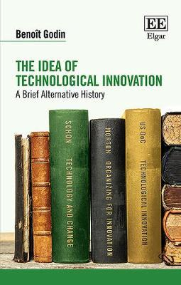 The Idea of Technological Innovation