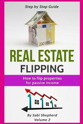 Real Estate Flipping  How to flip properties for passive income