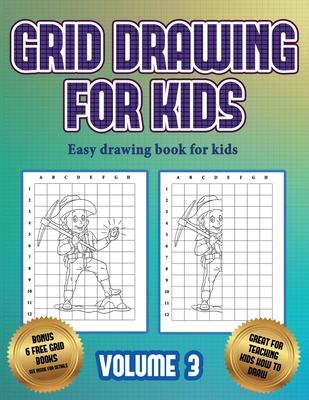Easy drawing book for kids (Grid drawing for kids - Volume 3)  This book teaches kids how to draw using grids