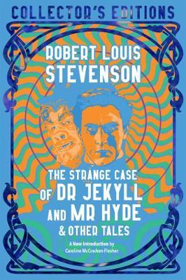 The Strange Case of Dr. Jekyll and Mr. Hyde & Other Tales