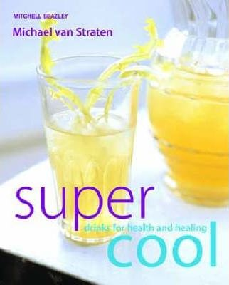 Supercool  Drinks for Health and Healing