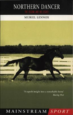 Northern Dancer : The Legend and His Legacy