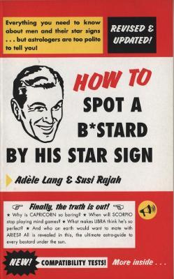 How To Spot A Bastard By His Star Sign Cover Image
