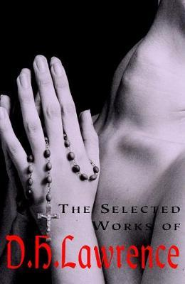 The Selected Works of D.H. Lawrence