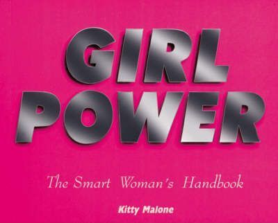 Girl Power : A Smart Woman's Handbook