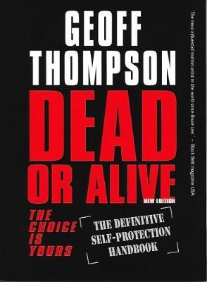 Dead or Alive : The Choice is Yours - The Definitive Self-protection Handbook