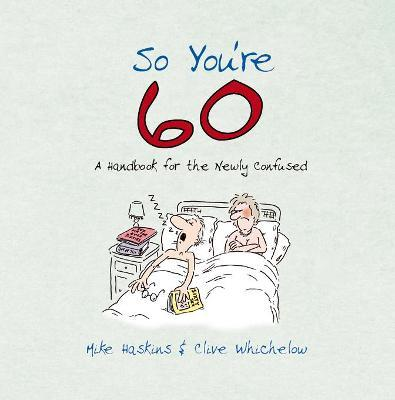 So You're 60! : A Handbook for the Newly Confused
