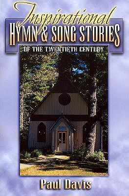 Inspirational Hymn and Song Stories of the 20th Century